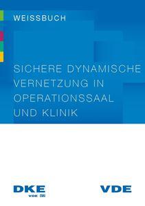 """Bild von Weissbuch """"Sichere dynamische Vernetzung in Operationssaal und Klinik"""" (Download)"""