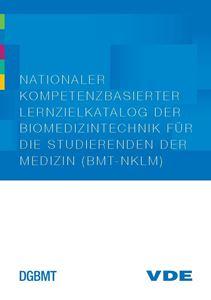 Bild von Nationaler kompetenzbasierter Lernzielkatalog der Biomedizintechnik für die Studierenden der Medizin (BMT-NKLM)