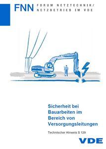 Bild von Sicherheit bei Bauarbeiten im Bereich von Versorgungsleitungen S 129 (FNN-Hinweis, Download)