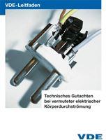 Bild von VDE Leitfaden: Technisches Gutachten bei vermuteter elektrischer Körperdurchströmung (Print)
