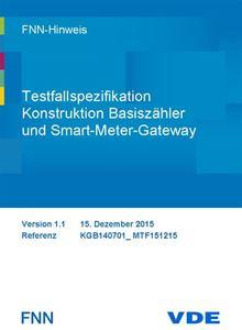 Bild von FNN-Hinweis: Testfallspezifikation Konstruktion Basiszähler und SMGw - Version 1.1 (Download)