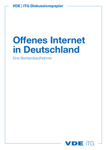 Picture of VDE ITG Diskussionspapier: Offenes Internet in Deutschland - eine Bestandsaufnahme (Download)