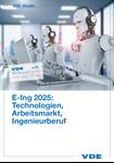 Bild von VDE-Studie E-Ing 2025 Technologien Arbeitsmarkt Ingenieurberuf